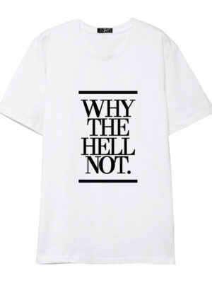 Hani Why the Hell Not T-Shirt (1)